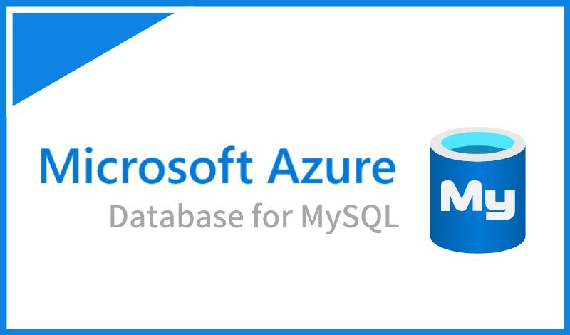Azure Database for MySQLとは?バックアップの種類や価格について解説
