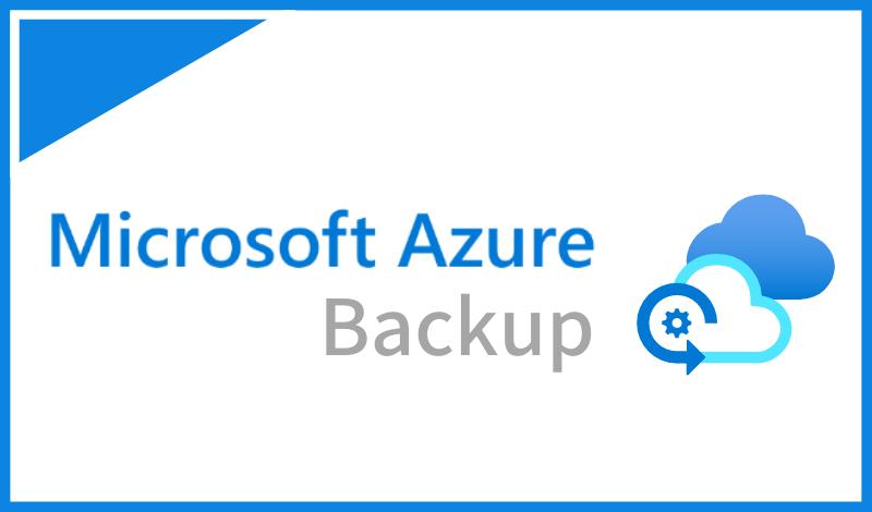 Azure Backupとは?バックアップの目的とAzure上でのバックアップ実現方法について解説
